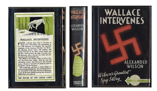 The dust wrapper for Alexander Wilson's 'Best Spy Story'. 'Wallace Intervenes was published in 1939. Image: Copyright The Alexander Wilson Estate. All Rights Reserved.