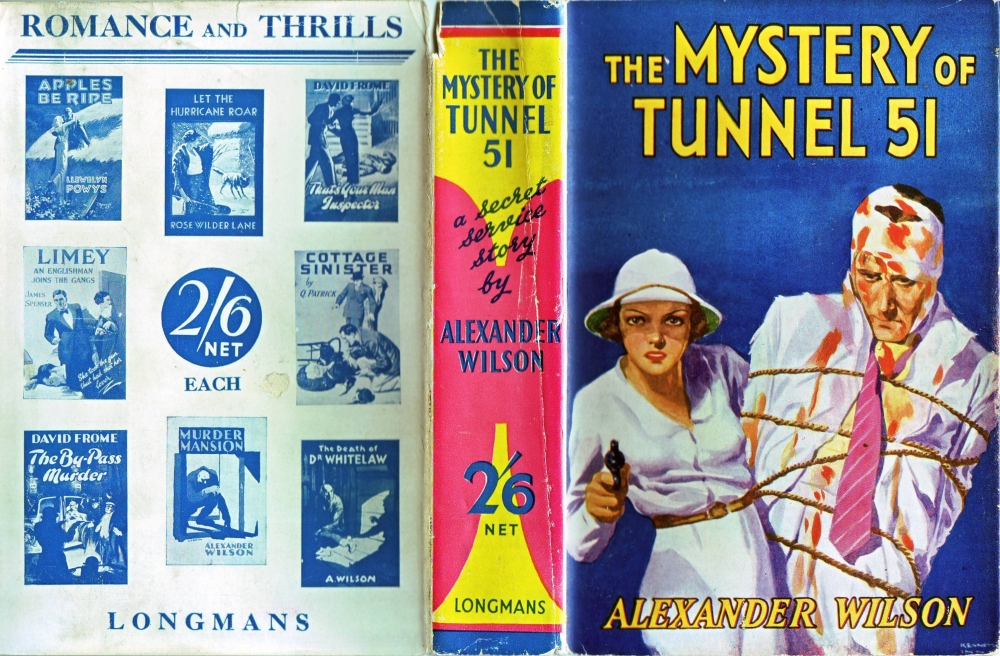 Alexander Wilson's first two novels were spy thriller adventures set in British India. This is the cover of the first Wallace of the Secret Service novel 'The Mystery of Tunnel 51' repackaged for the Christmas market in 1937 as cheap two shillings and sixpence edition at a time when novels usually sold for 7 shillings and sixpence.